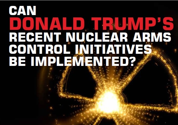 Can Donald Trump's recent nuclear arms control initiatives be implemented?